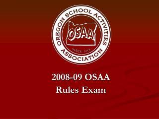 2008-09 OSAARules Exam