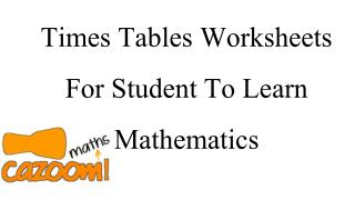 Times Tables Worksheets For Student To Learn Mathematics