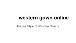 Unique Style of Western Gowns