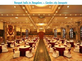 Banquet halls in Bangalore – Garden city banquets