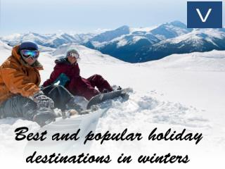 Best and popular holiday destinations in winters