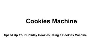 Cookies Machines