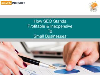 How SEO stands profitable and inexpensive to small businesses