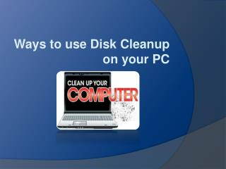Ways to use Disk Cleanup on PC