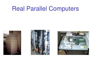 Real Parallel Computers