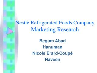 Nestl  Refrigerated Foods Company Marketing Research