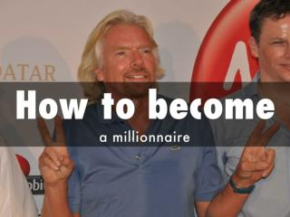 How to Become a Millionaire - Financial Freedom