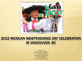 2015 Mexican Independence Day Celebration at La Casita Tacos in Vancouver BC