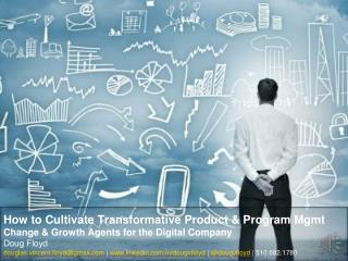 How to Cultivate Transformative Product and Program Management