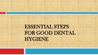 Essential Steps for Good Dental Hygiene