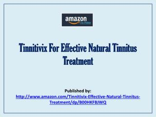 Tinnitivix For Effective Natural Tinnitus Treatment