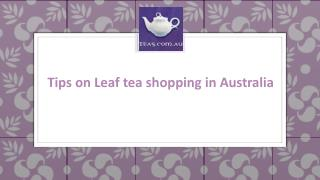 Tips on Leaf tea shopping in Australia