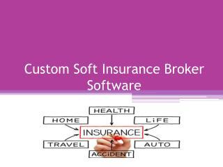 Custom Soft Insurance Broker Software