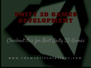 Make Your Experince Better in Unity 3D Games Development with CDN Mobile Solutions