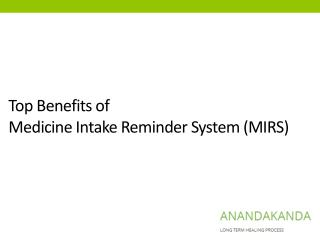 Top Benefits of Medicine Intake Reminder System (MIRS)