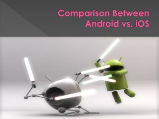 Comparison Between Android vs. iOS
