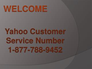 Yahoo Customer Service Number ~ 1-877-788-9452 Toll Free USA/Canada