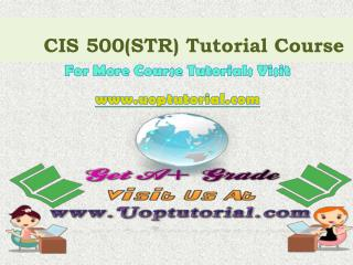 CIS 500 STR Tutorial course/ Uoptutorial
