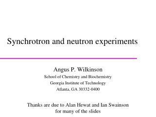 Synchrotron and neutron experiments