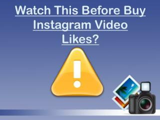 Buy Instagram Video Likes Making Your Profile Popular