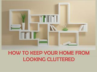 How to Keep your Home from Looking Cluttered