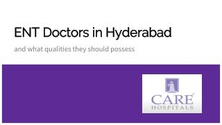 ENT Doctors in Hyderabad and What Qualities They Should Possess