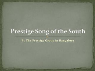 Prestige Song of the South at Begur Road Bangalore