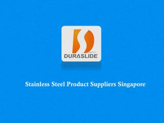 Stainless Steel Product Suppliers Singapore