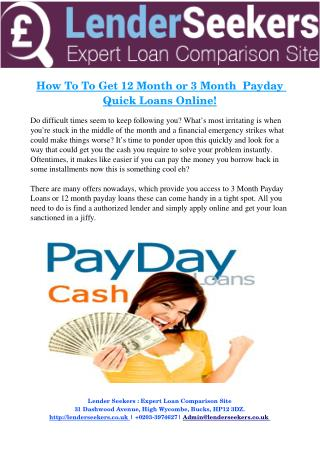 How To To Get 12 Month or 3 Month Payday Quick Loans Online!