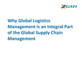 Why Global Logistics Management is an Integral Part of the Global Supply Chain Management