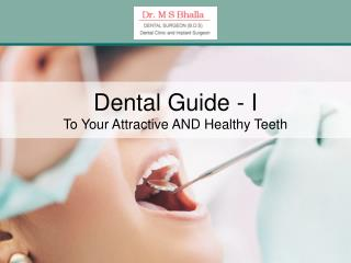 Dental Guide -1 To Your Attractive AND Healthy Teeth