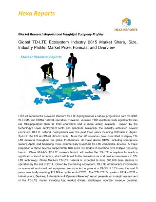 TD-LTE Ecosystem Market, Shares, Strategies and Forecasts, Worldwide, 2014 to 2020