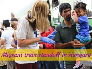 Migrant train standoff in Hungary