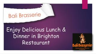 Enjoy Delicious Lunch & Dinner in Brighton Restaurant