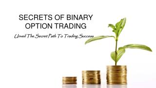 The Secrets of Binary Option Trading