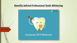 Dentzz- Benefits behind Professional Teeth Whitening
