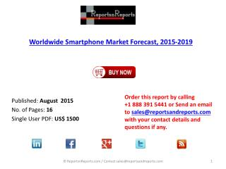 Worldwide Smartphone Market Report 2015 – 2019 Published on ReportsnReports.com