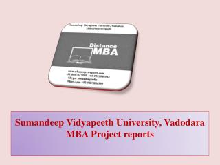 Sumandeep Vidyapeeth University, Vadodara MBA Project reports