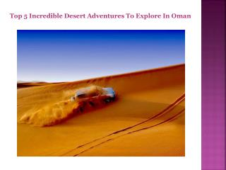 Top 5 Incredible Desert Adventures To Explore In Oman