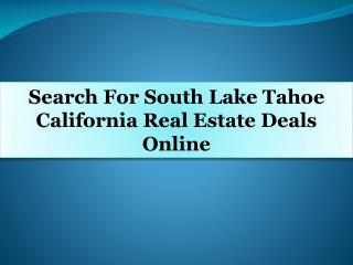 Search For South Lake Tahoe California Real Estate Deals Online