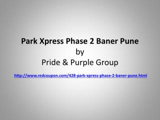 Flats at Park Xpress Phase 2 Baner Pune