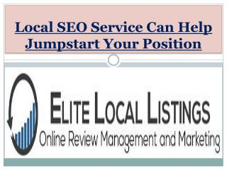 Local SEO Service Can Help Jumpstart Your Position