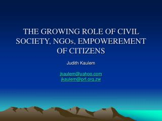 THE GROWING ROLE OF CIVIL SOCIETY, NGOs, EMPOWEREMENT OF CITIZENS