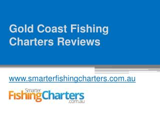 Gold Coast Fishing Charters Reviews - www.smarterfishingcharters.com.au