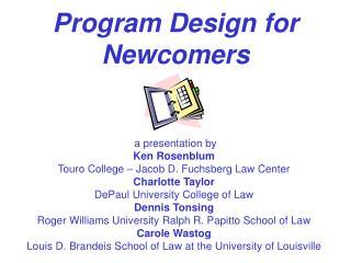 Program Design for Newcomers