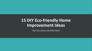 15 DIY Eco-friendly Home Improvement Ideas