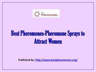 Best Pheromones-Pheromone Sprays to Attract Women