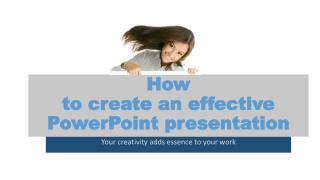 How to create effective powerpoint presentation