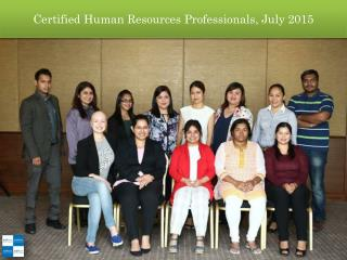 Certified Human Resources Professionals, July 2015