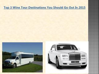 Top 3 Wine Tour Destinations You Should Go Out In 2015
